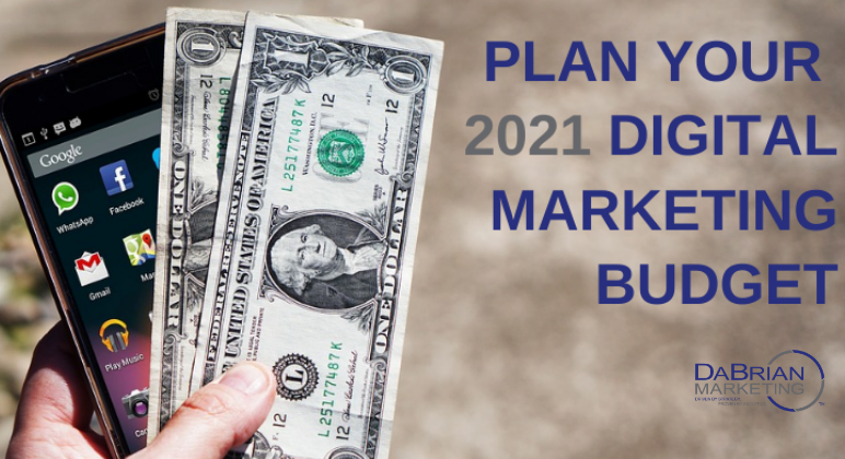 How To Plan Your 2021 Digital Marketing Budget